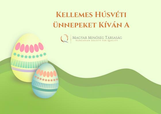 kellemes Húsvéti Ünnepeket Kíván a Magyar Minőség Társaság!